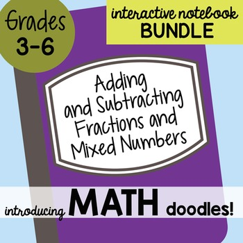 Math Doodles Interactive Notebook Bundle 10 - Adding & Subtracting Fractions