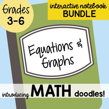 Math Doodles Interactive Notebook Bundle 17 - Equations and Graphs