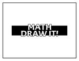 Math Draw It!