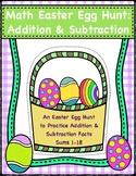Easter Math Egg Hunt: Addition & Subtraction, Sums 1-18