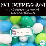 Math Easter Egg Hunt - Repeated Addition/Equal Groups/Arrays (Distance learning)