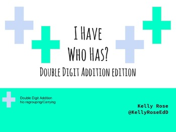 Math Game: I Have, Who Has? Double Digit Addition Without