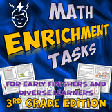Math Enrichment Tasks Suitable for Early Finishers  (3rd Grade Edition)