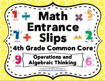 Math Entrance Slips - 4th Grade Common Core Operations and Algebraic Thinking
