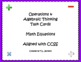 Math Equations Task Cards - Algebraic Thinking Aligned with CCSS
