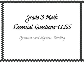 Math Essential Questions- Operations and Algebraic Thinking, Gr. 3