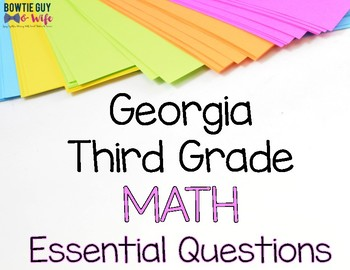 Math Essential Questions for Third Grade Georgia Standards of Excellence