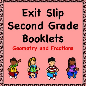 Math Exit Slip Booklets Second Grade (Geometry and Fractions)