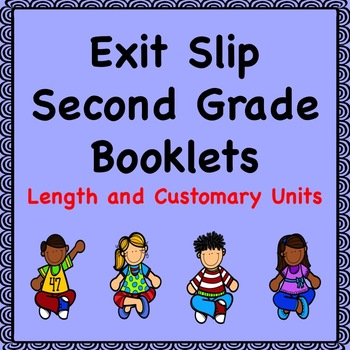 Math Exit Slip Booklets Second Grade (Length in Customary Units)