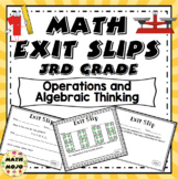 Math Exit Slips - 3rd Grade Common Core Operations and Algebraic Thinking