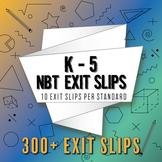 Math Exit Slips: ALL K-5 NBT Standards in PDF Format, 3-5 in Google Format