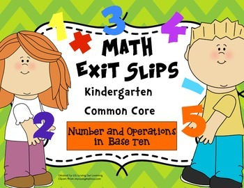 Math Exit Slips Kindergarten Number and Operations in Base Ten CCSS