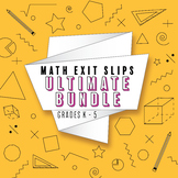 Elementary Math Exit Slips Bundle: ALL Common Core Standards, K-6 Exit Slips