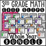 Math Exit Slips for the Whole Year 3rd Grade Common Core Bundle
