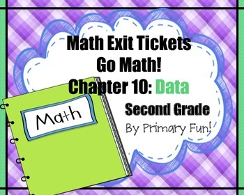 Math Exit Tickets - Grade 2 - Go Math! Program: Data Conce
