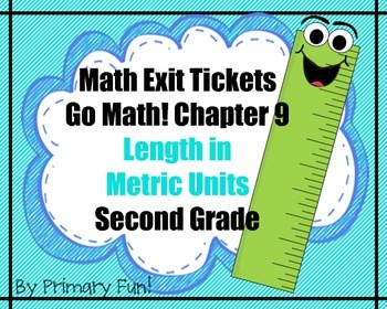 Math Exit Tickets -Grade 2-Go Math! Program: Length in Met