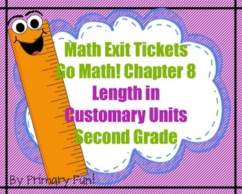 Math Exit Tickets -Grade 2 -Go Math! Program: Measurement