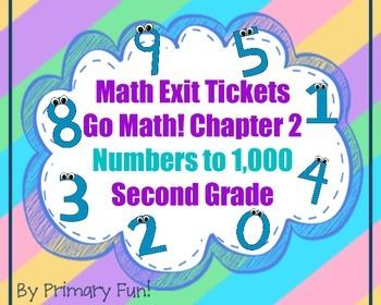 Math Exit Tickets - Grade 2 - Go Math! Program: Numbers to