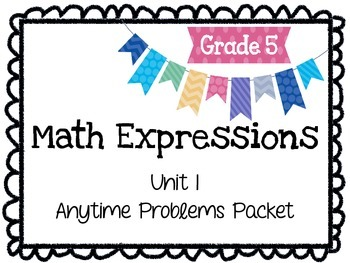 Math Expressions Anytime Problems Grade 5 Unit 1