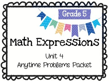 Math Expressions Anytime Problems Grade 5 Unit 4