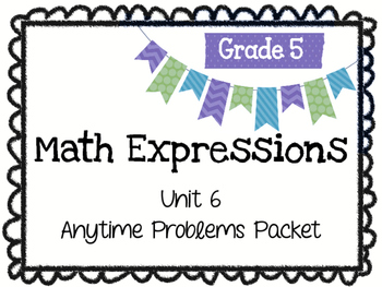 Math Expressions Anytime Problems Grade 5 Unit 6
