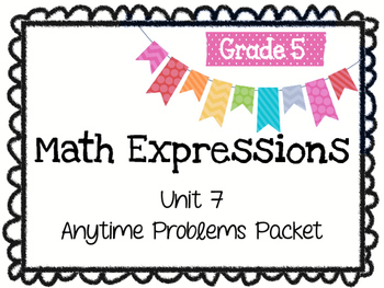 Math Expressions Anytime Problems Grade 5 Unit 7