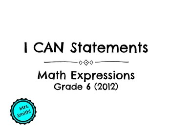 "Math Expressions: Grade 6 ""I CAN"" Statements"