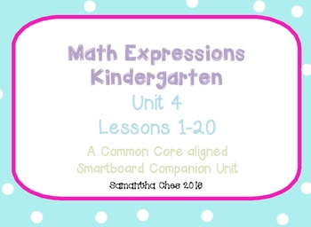 Math Expressions Kindergarten Unit 4 Smartboard Companion