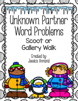 Unknown Partner Word Problems Gallery Walk or Scoot