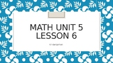 Math Expressions Unit 5 Lessons 6 - 23