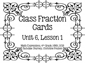 Math Expressions, Unit 6, Lesson 1, Grade 4, Class Fraction Cards, HMH 2013