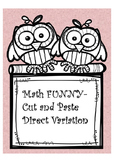 Direct Variation Cut and Paste Activity-Math and Funny- Algebra I