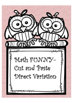 Direct Variation Cut and Paste Activity-Math and Funny