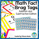 Math Fact Brag Tags: Addition and Subtraction Edition