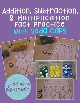 Addition, Subtraction, Multiplication Math Fact Practice with Soda Caps