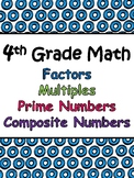 Math: Factors, Multiples, Prime Numbers. and  Composite Numbers