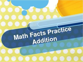 Math Facts Addition Powerpoint Practice