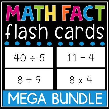 Math Facts Flash Card Bundle (Addition, Subtraction, Multiplication, Division)