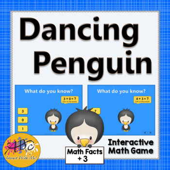 Math Facts Fluency +3 Interactive Addition Game {Dancing Penguin}