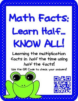 Math Facts: Learn Half...KNOW ALL! (QR code Flash Cards an
