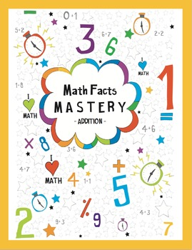 Math Facts Mastery Addition