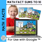 Math Facts Sums to 10 for Google Classroom™Choose all the