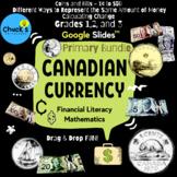 Math - Financial Literacy - Canadian Money - Primary Bundl