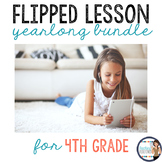 Math Flipped Lesson Yearlong Bundle for 4th grade