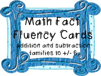 Math Fluency Cards to Addition/Subtraction with 6 Common Core Alligned