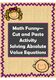 Solving Absolute Value Equations Cut and Paste-- Math and Funny