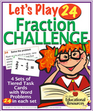 Fractions - 'Let's Play 24' Fraction Challenge - 96 Math Task Cards