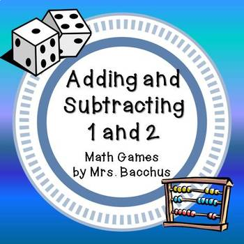Math Games: Early Addition and Subtraction Strategies - Add and Subtract 1 and 2