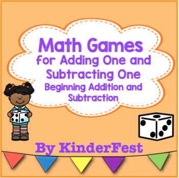 Math Games for Adding One and Subtracting One: Beginning Addition & Subtraction