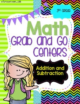 Math Grab and Go Centers: Addition and Subtraction: CCSS 3rd Grade